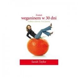 Zostań weganinem w 30 dni Zadbaj o zdrowie. Ocal planetę