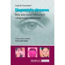 Diagnostyka Obrazowa Mały atlas badań klinicznych i diagnostyki różnicowej
