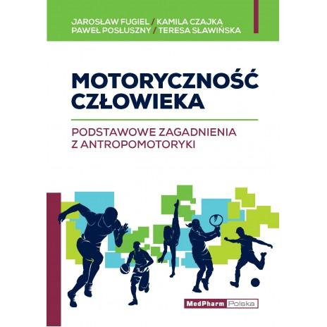 Motoryczność człowieka. Podstawowe zagadnienia z antropomotoryki